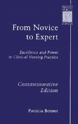 From Novice to Expert By Benner, Patricia E.