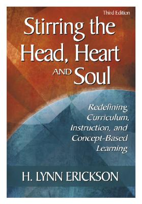Stirring the Head, Heart, and Soul By Erickson, H. Lynn